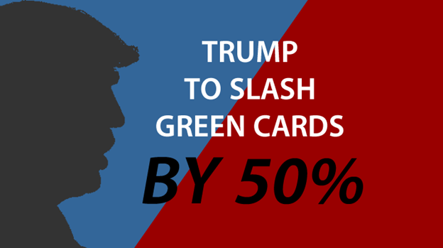 Trump to Slash Green Cards by 50%